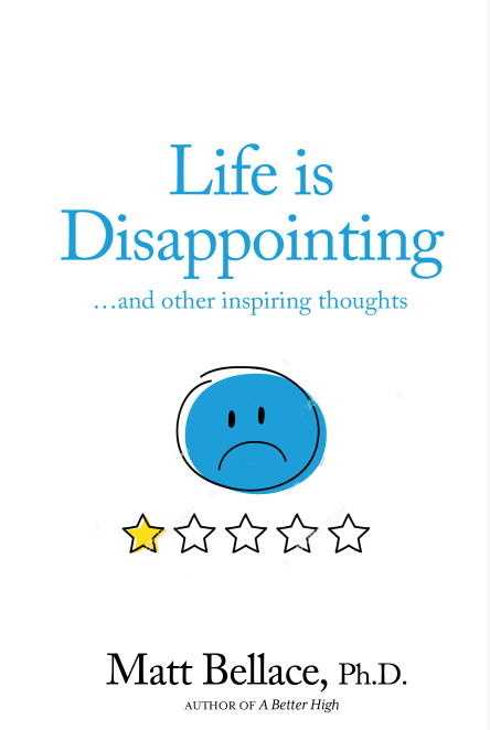 Life Is Disappointing and Other Inspiring Thoughts